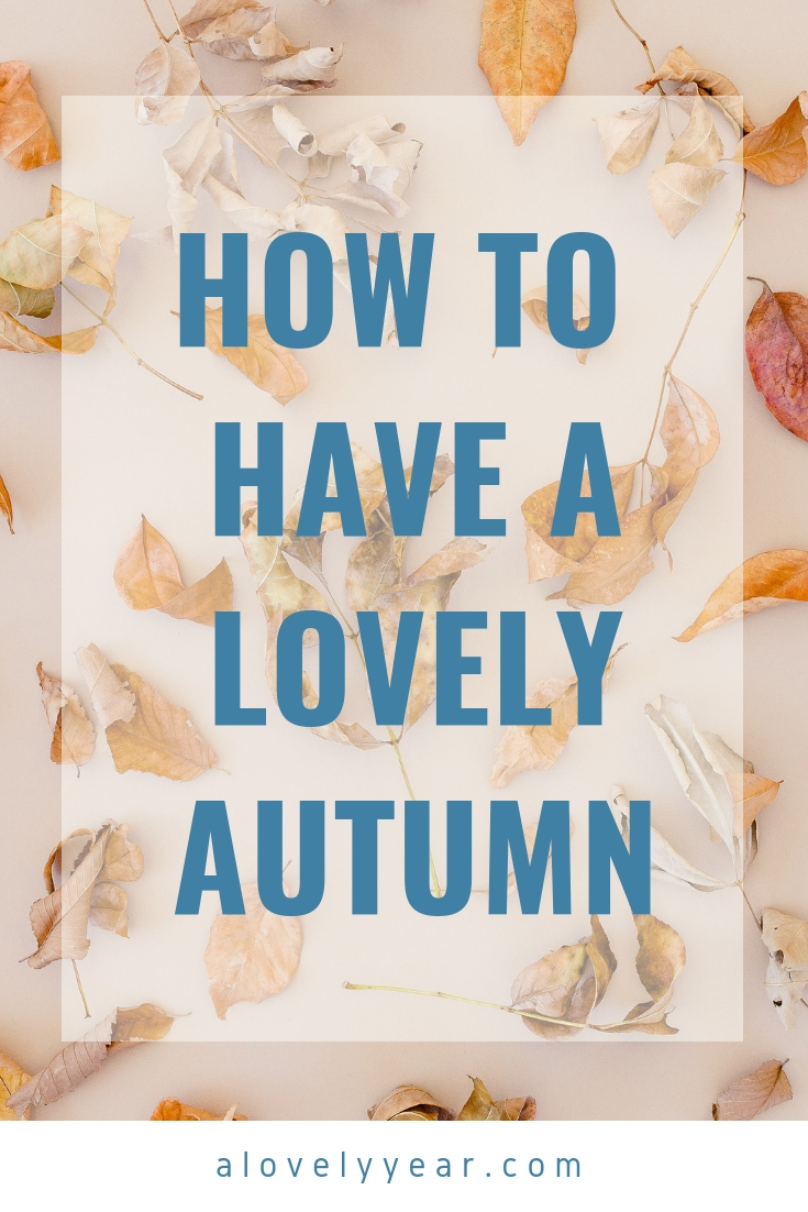How to have a lovely autumn