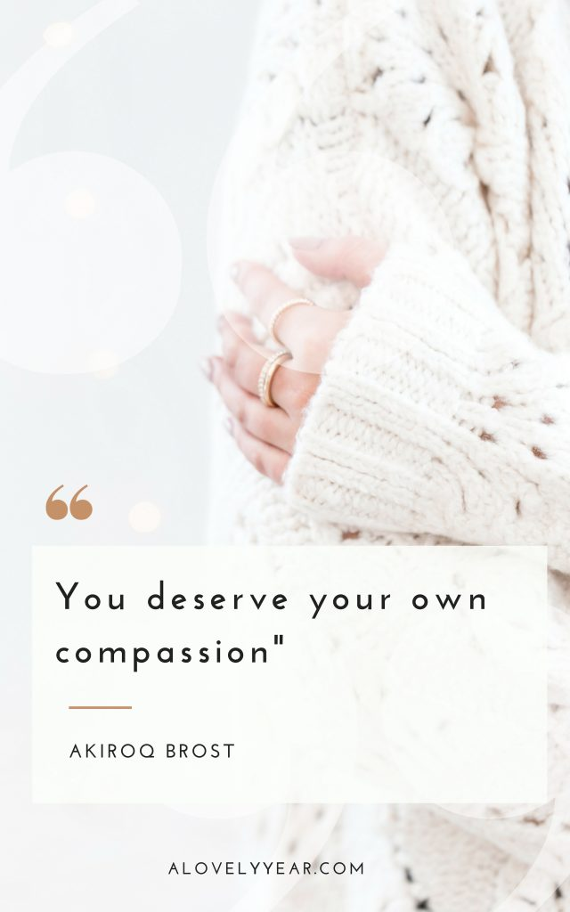 You deserve your own compassion - Akiroq Brost