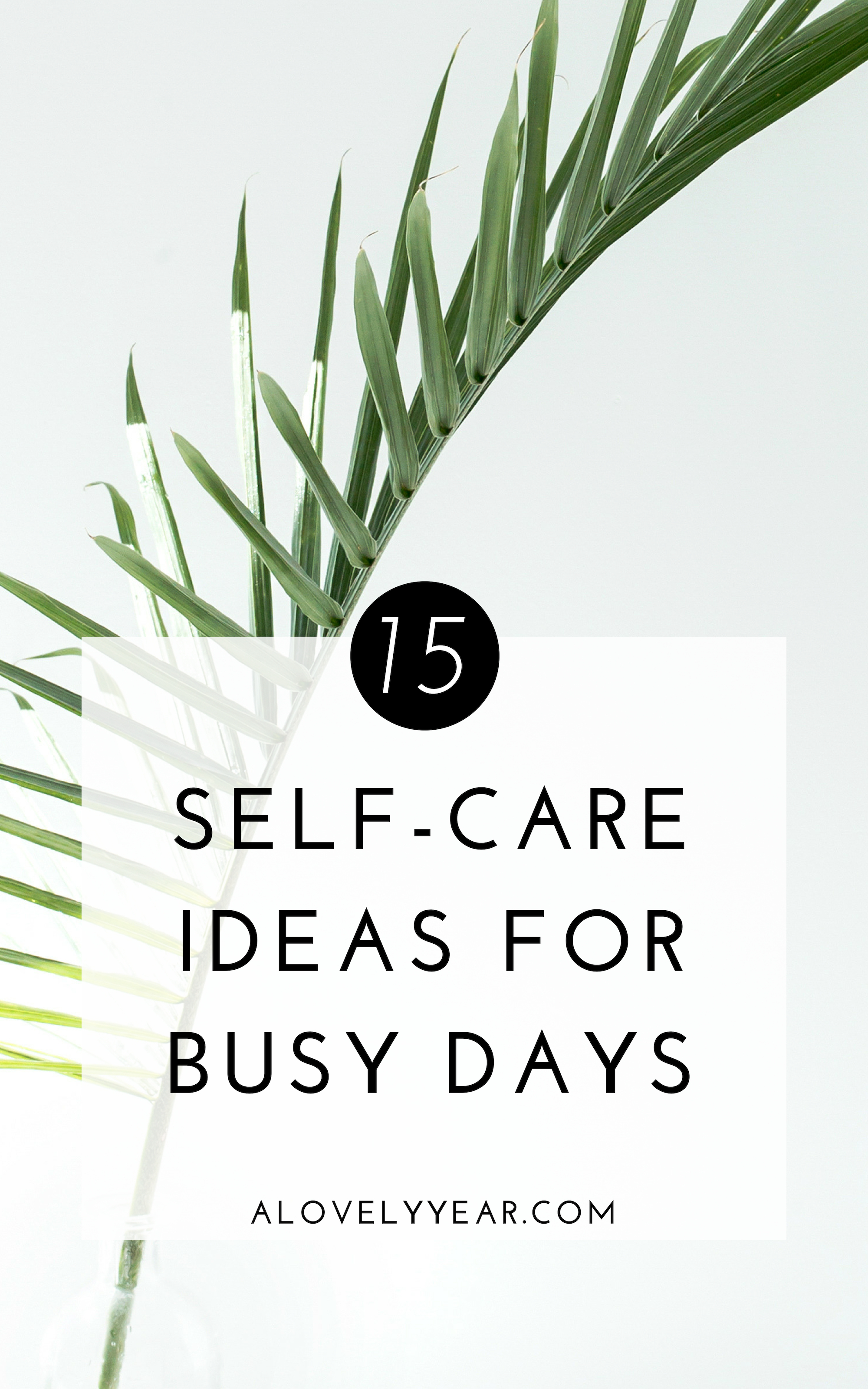15 self-care ideas for busy days that take 5 minutes or less