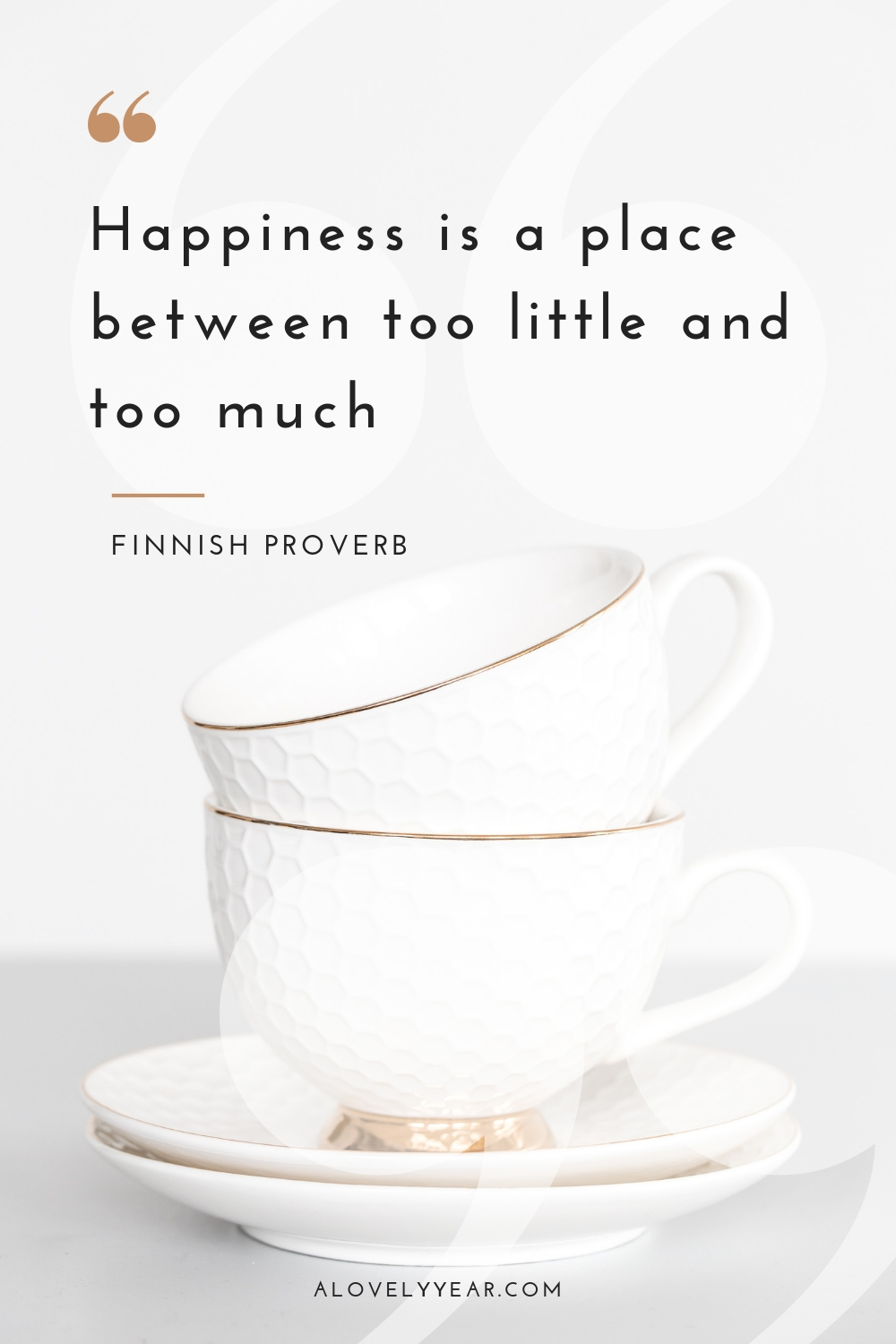 Decluttering quotes to motivate and inspire you | Happiness is a place between too little and too much - Finnish proverb