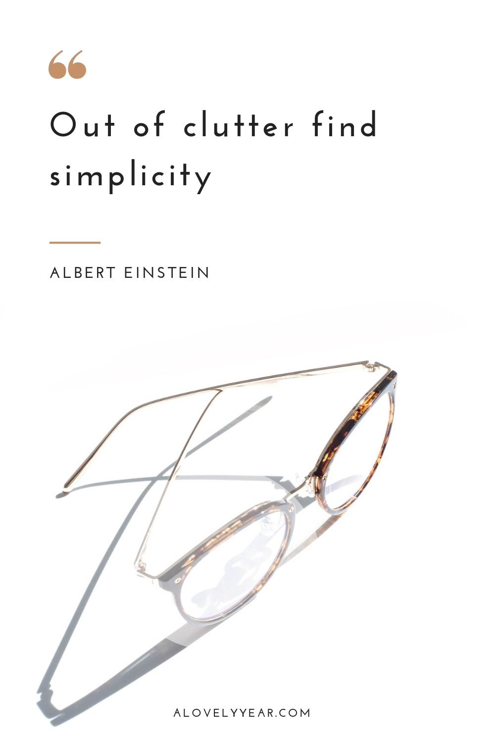Decluttering quotes to inspire you into action - Out of clutter find simplicity