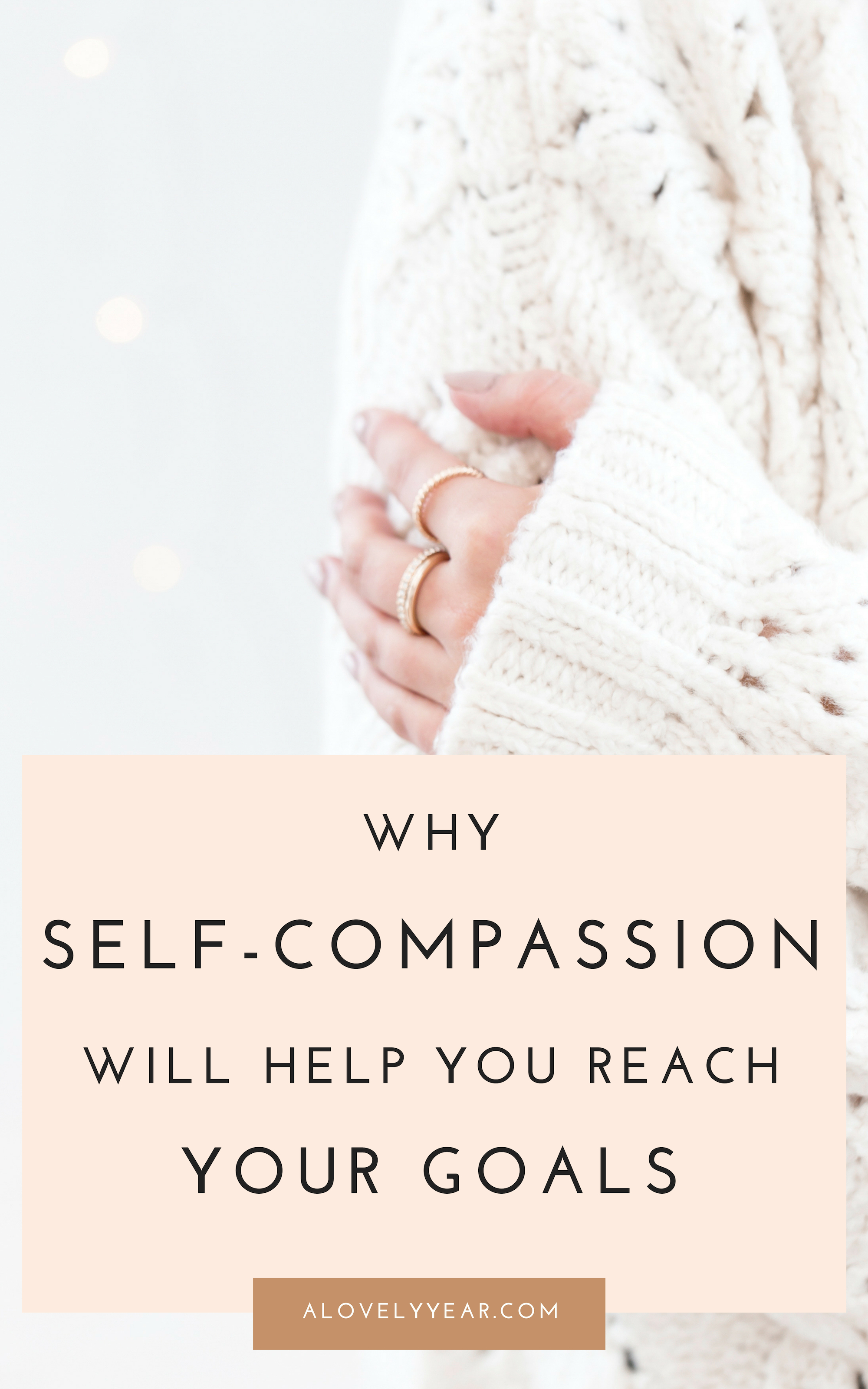 Why self-compassion will help you reach your goals