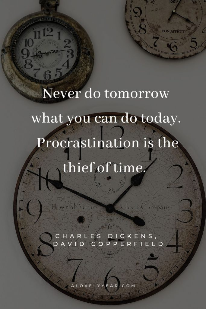 Never do tomorrow what you can do today. Procrastination is the thief of time | Image Photo by DAVIDCOHEN on Unsplash