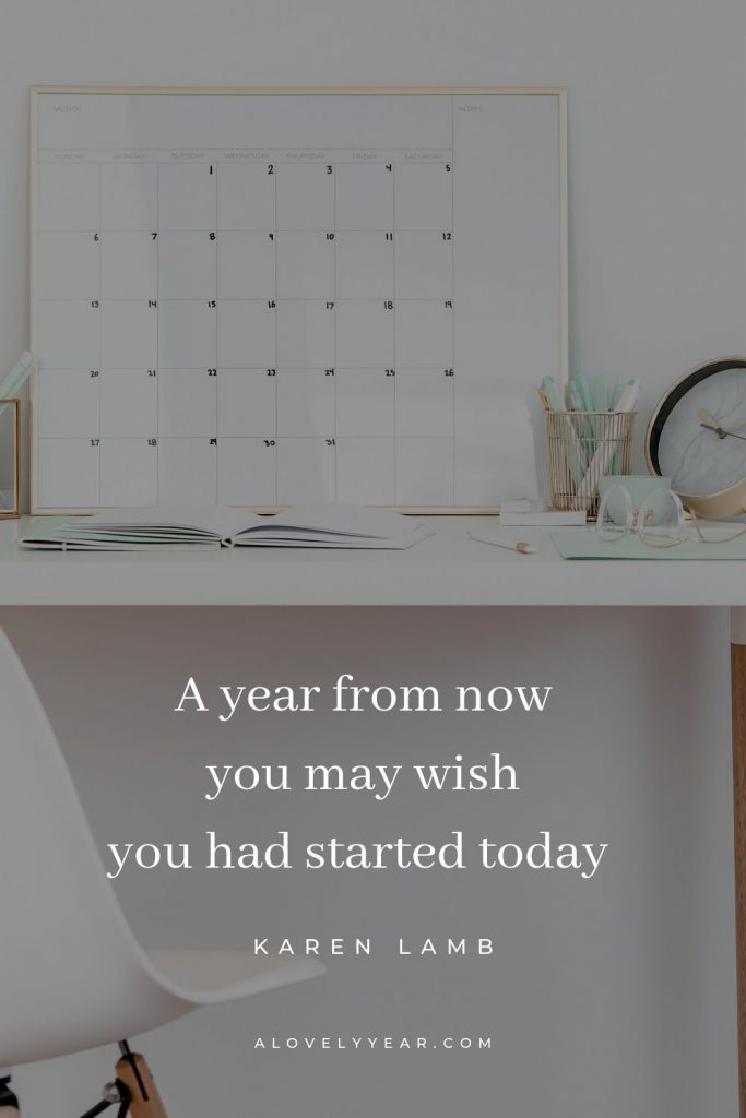 A year from now you may wish you had started today   7 Simple Tips to Help You Overcome Procrastination