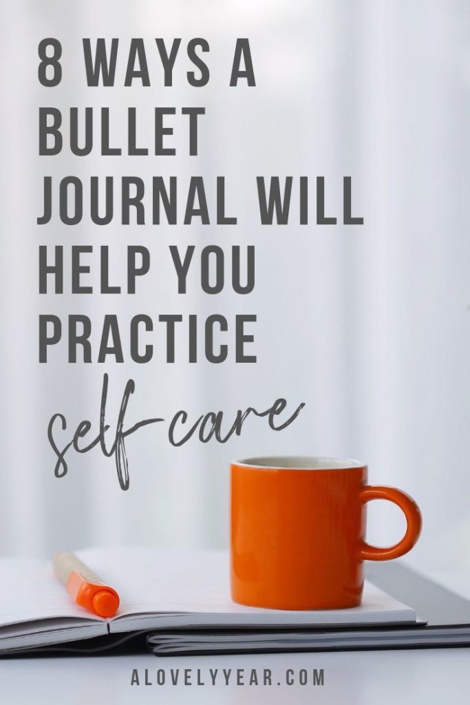 8 ways a bullet journal with help you practice self-care