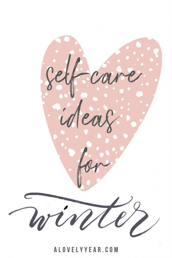 15 winter self-care ideas to help your thrive during winter