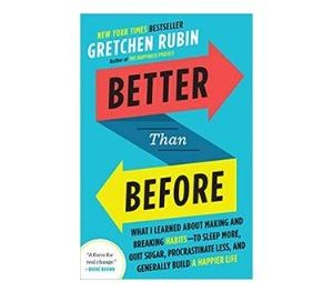 Better than Before by Gretchen Rubin