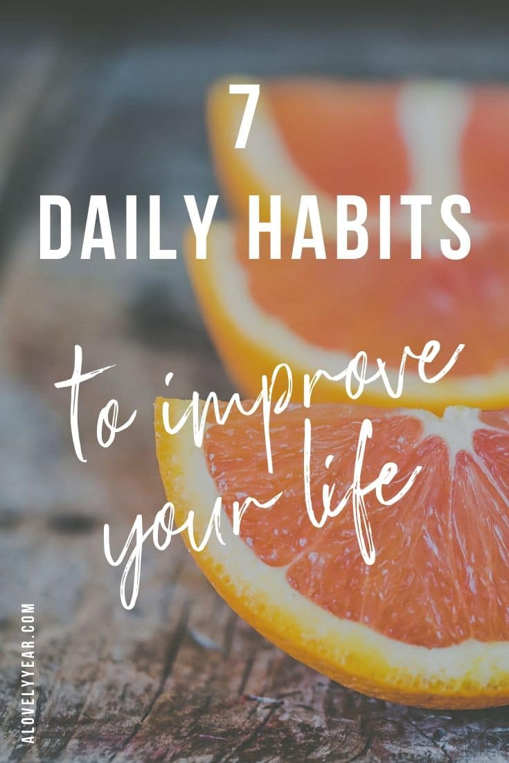 7 Daily Habits to Improve Your Life