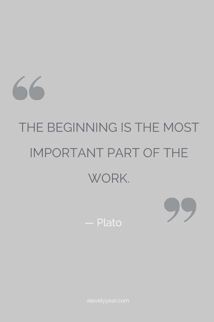 The beginning is the most important part of the work. --Plato
