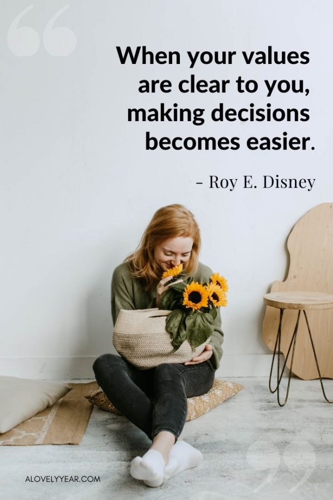 "Intentional Living Quote - ""When your values are clear to you, making decisions becomes easier."" Roy E. Disney"