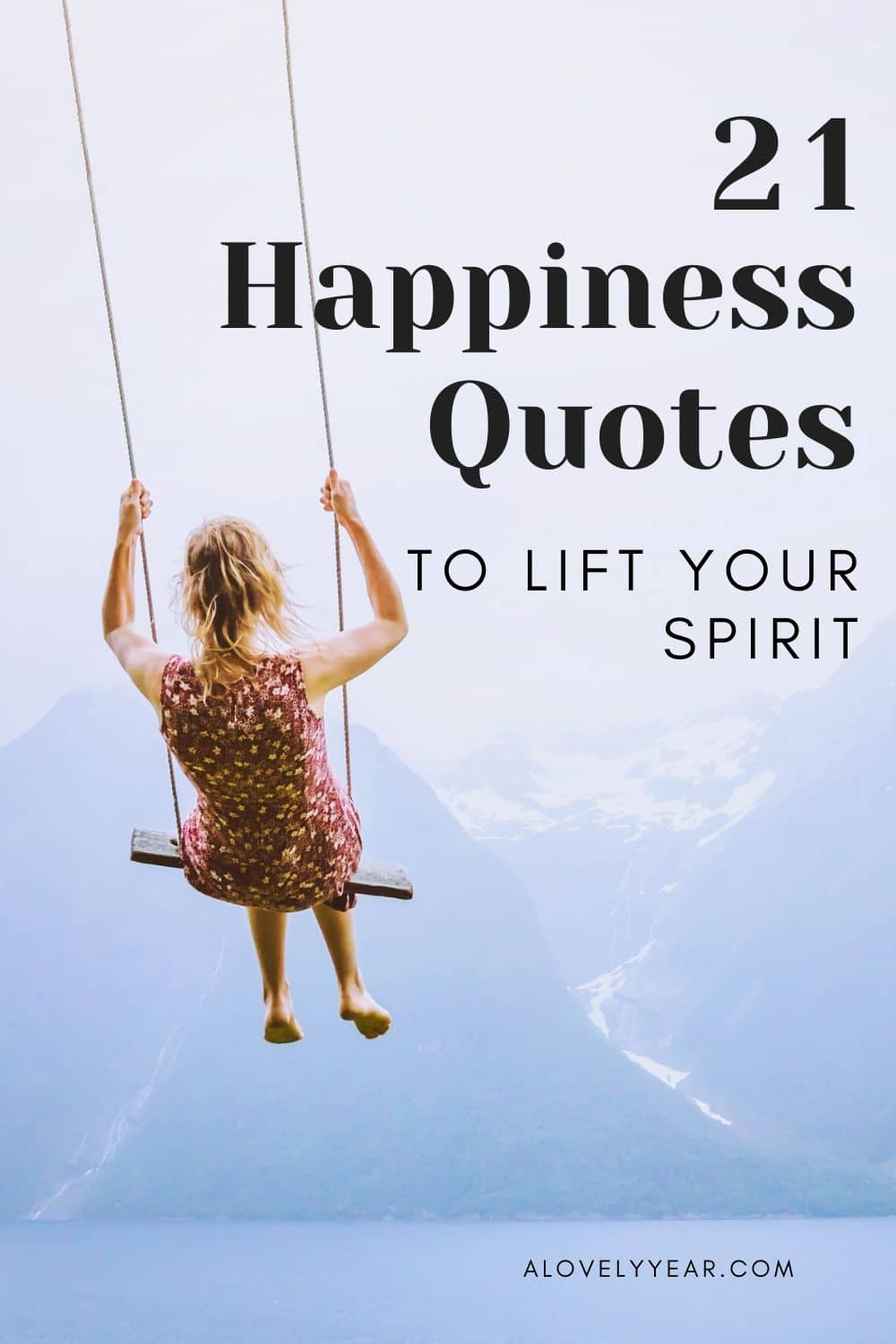 21 happiness quotes to lift your spirits