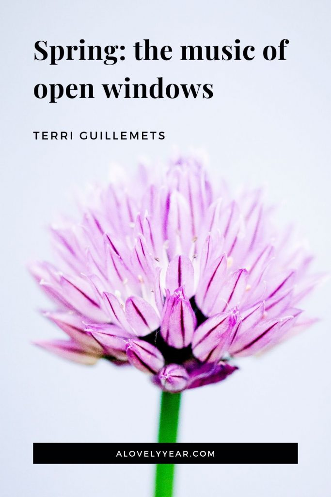 Spring: the music of open windows. – Terri Guillemets