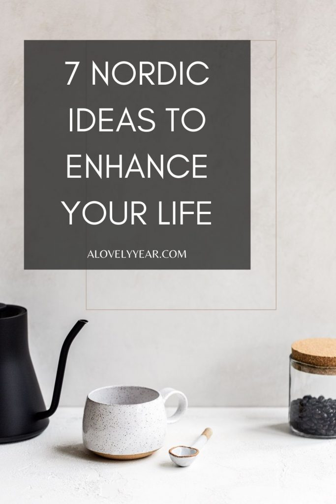 7 Nordic ideas to enhance your life