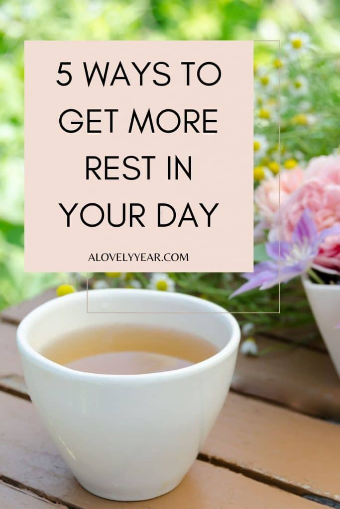 5 ways to get more rest in your day
